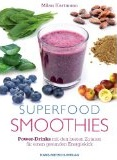 Superfood Smoothies von Milan Hartmann